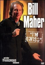 """Bill Maher - """"I´m Swiss"""" - And Other Treasonous Statements"""