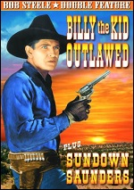 Billy The Kid Outlawed / Sundown Saunders