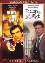 Bird Of Prey / Bump In The Night