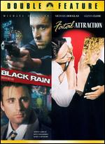 Black Rain / Fatal Attraction