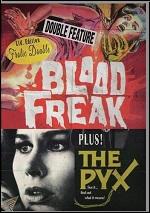 Blood Freak / Pyx