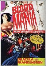Blood Mania / Dracula Vs. Frankenstein