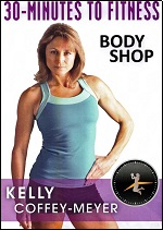 Body Shop With Kelly Coffey-Meyer - 30 Minutes To Fitness