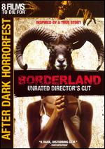 Borderland - Unrated Director´s Cut