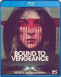 Bound To Vengeance (BLU-RAY + DVD)