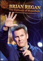 Brian Regan - The Epitome Of Hyberbole