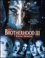 Brotherhood III - Young Demons