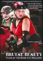Brutal Beauty - Tales Of The Rose City Rollers