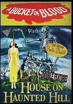 Bucket Of Blood / House On Haunted Hill
