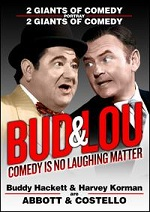 Bud & Lou - Comedy Is No Laughing Matter