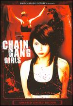 Chain Gang Girls - Unrated Limited Edition