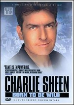Charlie Sheen - Born To Be Wild - Unauthorized Documentary