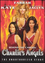 Charlie´s Angels - Behind The Camera - The Unauthorized Story