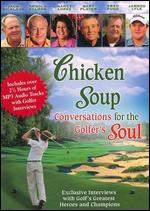 Chicken Soup - Conversations For The Golfers Soul