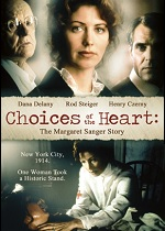 Choices Of The Heart - The Margaret Sanger Story