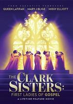 Clark Sisters: First Ladies Of Gospel