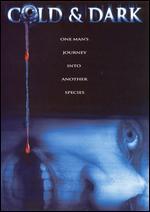 Cold & Dark ( 2005 )