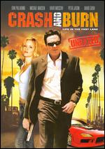 Crash And Burn - Unrated