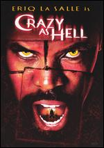 Crazy As Hell ( 2002 )