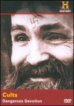 Cults - Dangerous Devotion