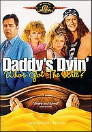 Daddy´s Dyin...Who´s Got The Will?