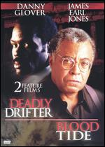 Deadly Drifter / Blood Tide