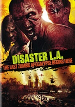 Disaster L.A. - The Last Zombie Apocalypse Begins Here
