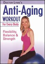 Anti-Aging Workout For Every Body - Flex, Balance & Strength