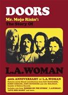 Doors - Mr. Mojo Risin - The Story Of L.A. Woman