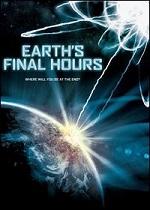 Earth´s Final Hours