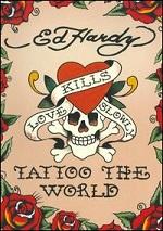 Ed Hardy - Tattoo The World