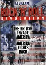 Ed Sullivan Presents - Rock N Roll Revolution - The British Invade America / America Fights Back