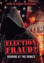 Election Fraud? - Hearing At The Senate