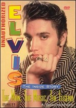 Elvis - The Inside Story - The Man, The Music, The Legend - Unauthorized