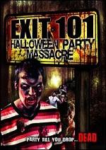 Exit 101 - Halloween Party Massacre