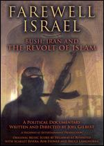 Farewell Israel - Bush, Iran And The Revolt Of Islam