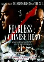 Fearless - A Chinese Hero - The Complete Uncut Series