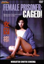 Female Prisoner - Caged!