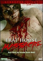 Frat House Massacre - Director´s Cut