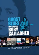 Ghost Blues - The Story Of Rory Gallagher And The Beat Club Sessions
