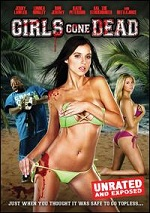 Girls Gone Dead - Unrated & Exposed