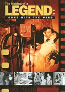 Gone With The Wind - Making Of A Legend