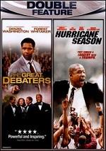 Great Debaters / Hurricane Season