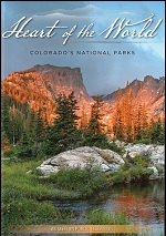 Heart Of The World - Colorado's National Parks