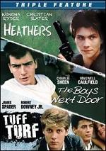 Heathers / The Boys Next Door / Tuff Turf