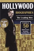 Hollywood Biographies - The Leading Men - 50 Of Hollywood´s Greatest Leading Men