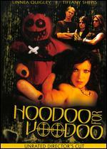 Hoodoo for Voodoo - Unrated Director´s Cut
