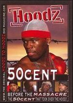 Hoodz - 50 Cent - Before Massacre