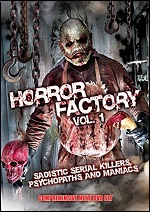 Horror Factory - Vol. 1 - Sadistic Serial Killers Psycopaths And Maniacs