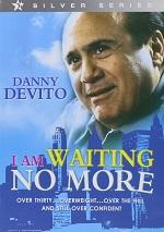 I Am Waiting No More